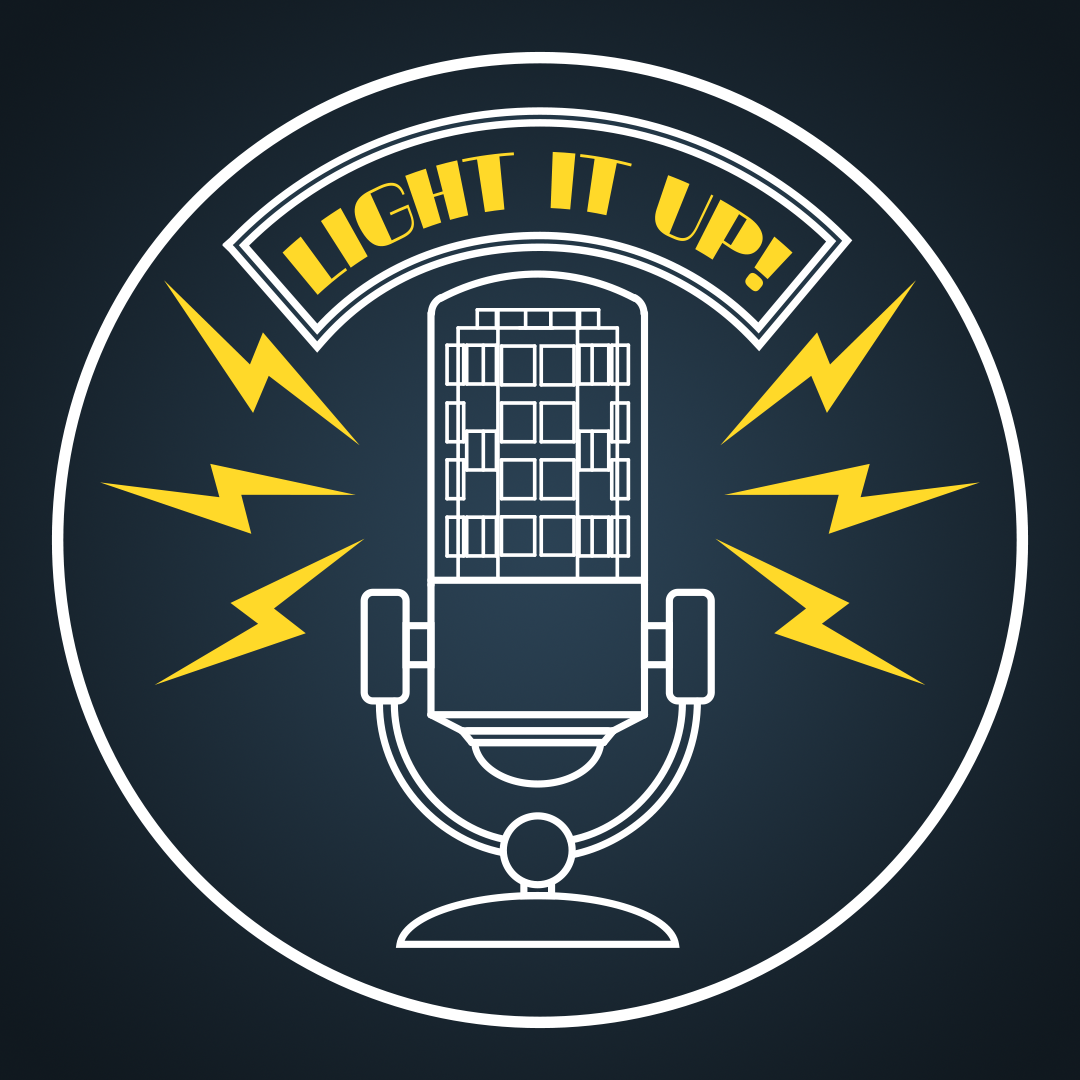 Light it Up! Podcast
